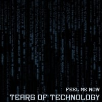Tears of Technology | Feel Me Now