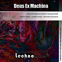 Technomind | Theta and Gamma Problem Solving (Deus Ex Machina)