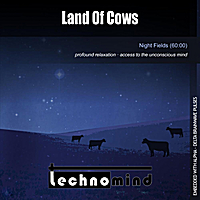 Technomind | Land of Cows (Night Fields)