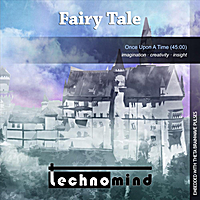 Technomind | Fairy Tale: Once Upon a Time