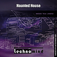 Technomind | Haunted House