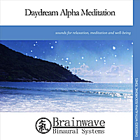 Brainwave Binaural Systems | Daydream Alpha Meditation