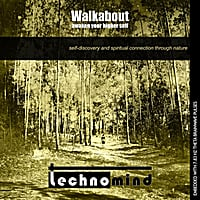 Technomind | Walkabout: Awaken Your Higher Self