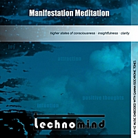 Technomind | Manifestation Meditation