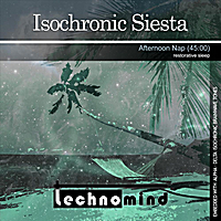 Technomind | Isochronic Siesta