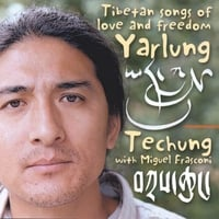 Techung | Yarlung Tibetan Songs of Love and Freedom