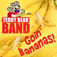 Teddy Bear Band | Goin' Bananas