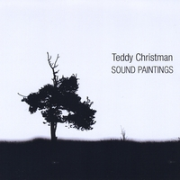 Teddy Christman | Sound Paintings