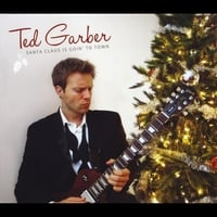 Ted Garber | Santa Claus Is Goin' to Town