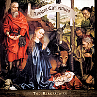 Ted Kirkpatrick | Ancient Christmas