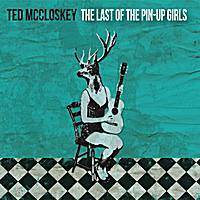 Ted McCloskey | The Last of the Pin-Up Girls