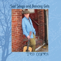 Ted O'Brien | Sad Songs and Dancing Girls