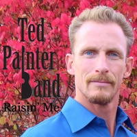 Ted Painter Band | Raising Me