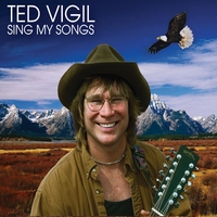 Ted Vigil | Sing My Songs