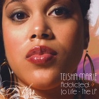 Teisha Marie | Addicted to Life