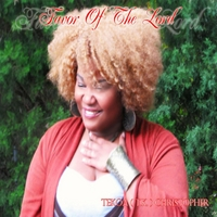 Tekoa T.K. Christopher | Favor of the Lord