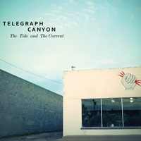 Telegraph Canyon | The Tide and the Current