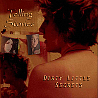 Telling Stories | Dirty Little Secrets