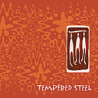 Tempered Steel | Tempered Steel