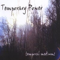 Temporary Power | Temporal Mediums
