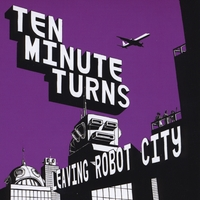 Ten Minute Turns | Leaving Robot City