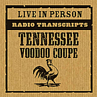 Tennessee Voodoo Coupe | Radio Transcripts: Live in Person (feat. Big Rude Jake)