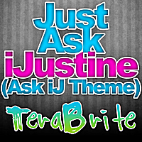 TeraBrite | Just Ask iJustine (Ask iJ Theme)