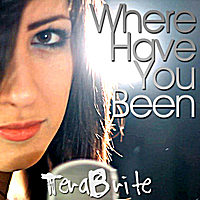 TeraBrite | Where Have You Been
