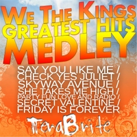 Terabrite | We the Kings Greatest Hits Medley: Say You Like Me / Check Yes Juliet / Skyway Avenue / She Takes Me High / Party Fun Love and Radio / Secret Valentine / Friday Is Forever