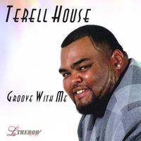 Terell House | Groove With Me