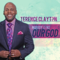 Terence Clayton | Nobody Like Our God