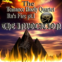 The Terrance Hazly Quartet | Ra's Fire Pt.1:The Invocation