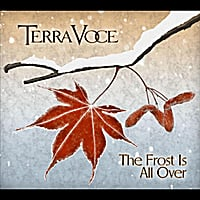 Terra Voce | The Frost Is All Over
