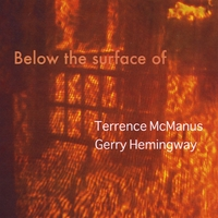 Terrence McManus/Gerry Hemingway | Below the Surface of