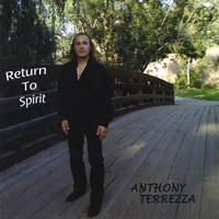 Anthony Terrezza | Return to Spirit