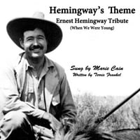 Terrie Frankel | Hemingway's Theme  (When We Were Young)