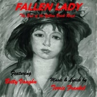 Terrie Frankel & Betty Vaughn | Fallen Lady: The End of the Yellow Brick Road
