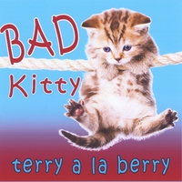 Terry A La Berry | Bad Kitty