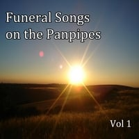 American Panpipes | Funeral Songs On the Panpipes, Vol. 1