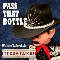 Terry Fator & Walter T. Airdale | Pass That Bottle