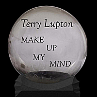 Terry Lupton | Make Up My Mind