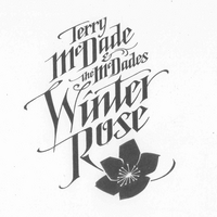 Terry McDade & The McDades | Winter Rose
