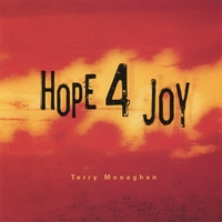 Terry Monaghan | Hope for Joy
