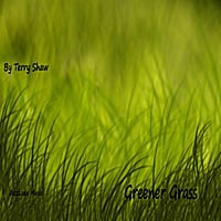 Terry Shaw | Greener Grass (The Album)