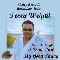 Terry Wright | I Done Lost My Good Thang