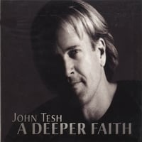 John Tesh | A Deeper Faith