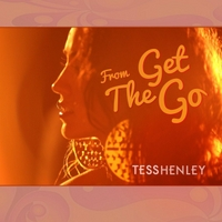 Tess Henley | From the Get Go