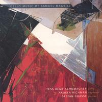 Tess Remy-Schumacher, Stefan Grasse, Pamela Richman | Cello Music of Samuel Magrill