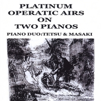 Tetsu & Masaki:piano Duo | Platinum Operatic Airs On Two Pianos