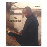 Tewaine Wicks | My Commitment